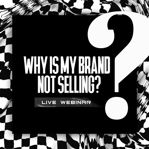 Why is my brand not selling Webinar?