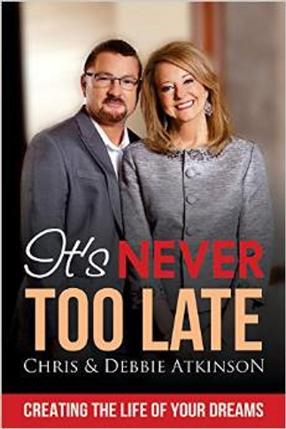 It's Never too Late by NC's Chris & Debbie Atkinson