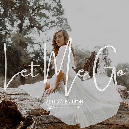 Ashley Barron Let Me Go Country Music Single Art