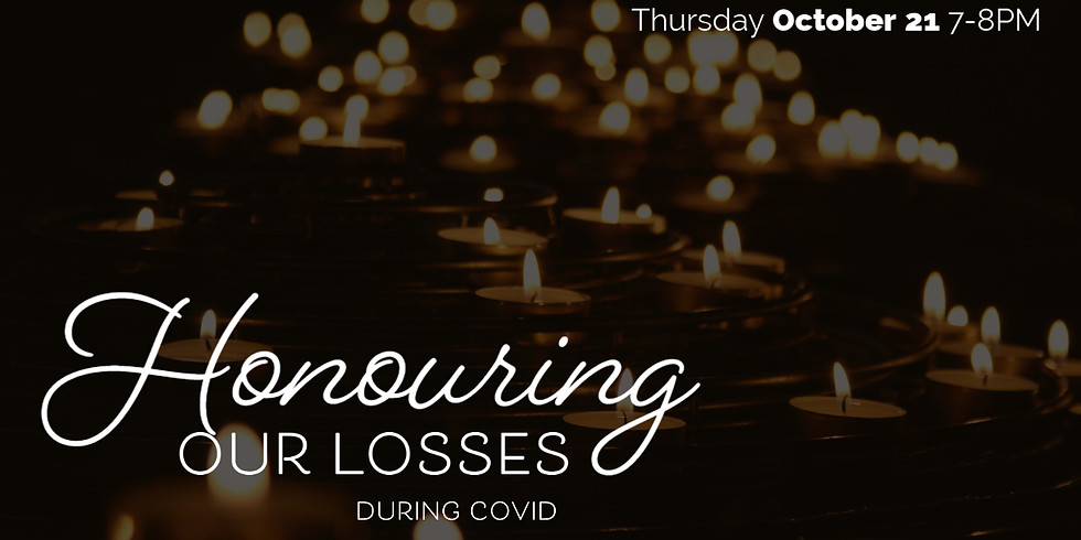 Honouring Our Losses During Covid