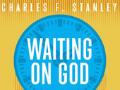 Waiting on God by Dr. Charles Stanley