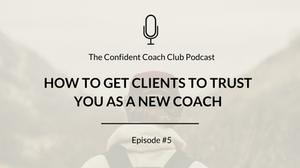 Cover Image Confident Coach Club Podcast Episode 5