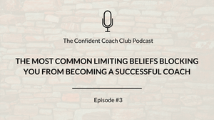 Cover Image Confident Coach Club Podcast Episode 3