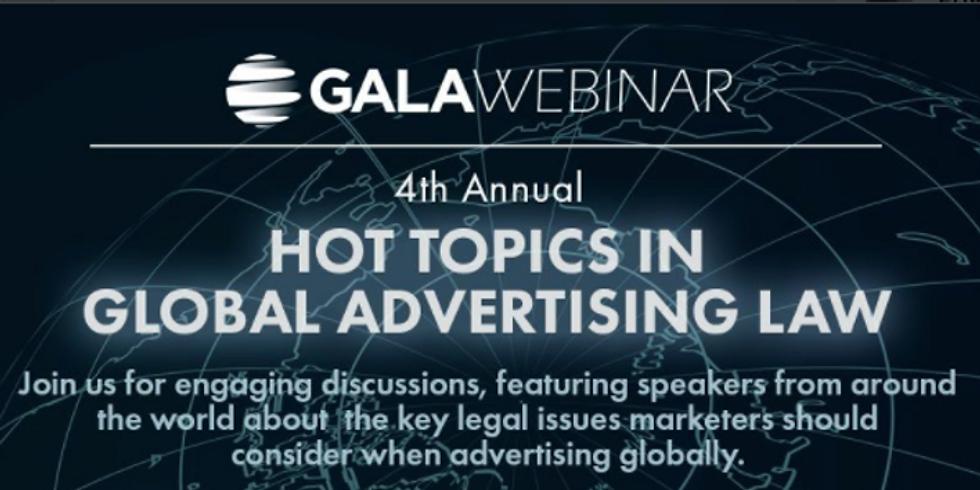 GALA Webinar: HOT TOPICS IN GLOBAL ADVERTISING LAW