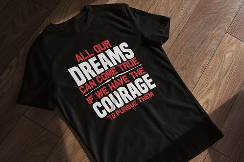 Pursue Your Dreams T-Shirt