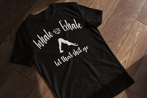 Inhale...Exhale Yoga T-shirt