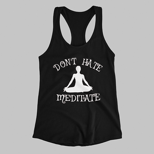 Don't Hate Meditate Yoga Tank Top