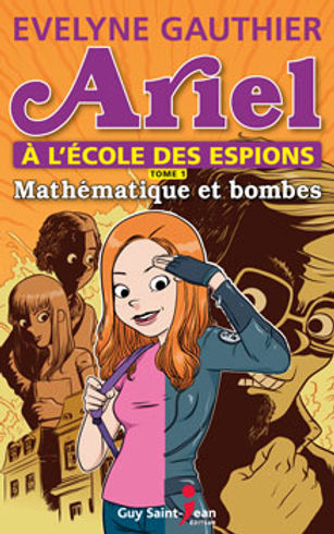 Ariel à l'École des espions, tome 1 : Mathématique et bombe