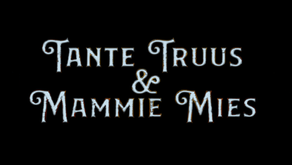 Reprise Tante Truus & Mammie Mies afgelast.