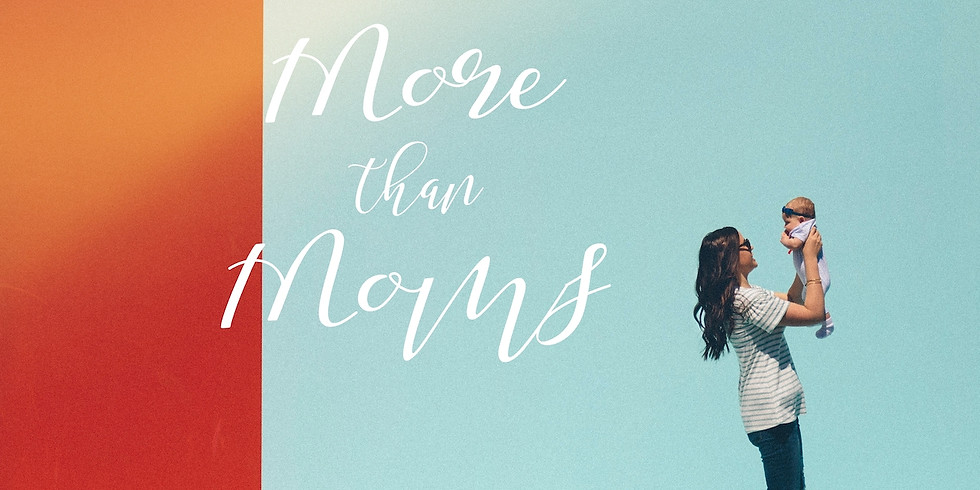 More than Moms
