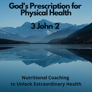 God's Prescription for Physical Health