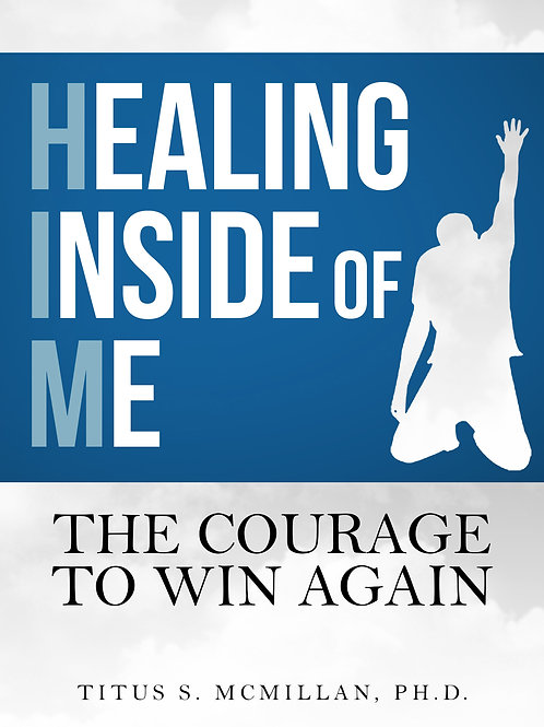 Healing Inside of Me: The Courage to Win Again