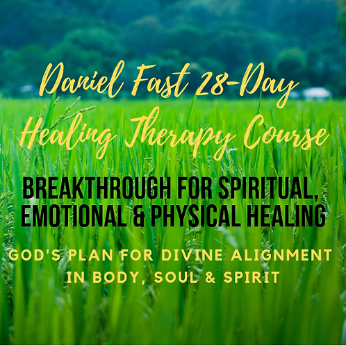 Daniel Fast 28-Day Healing Therapy Course