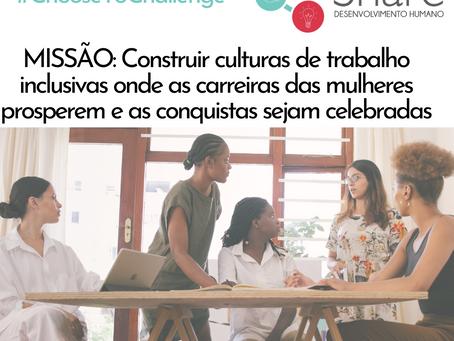 Dia Internacional da Mulher. Missão: Construir culturas de trabalho inclusivas!
