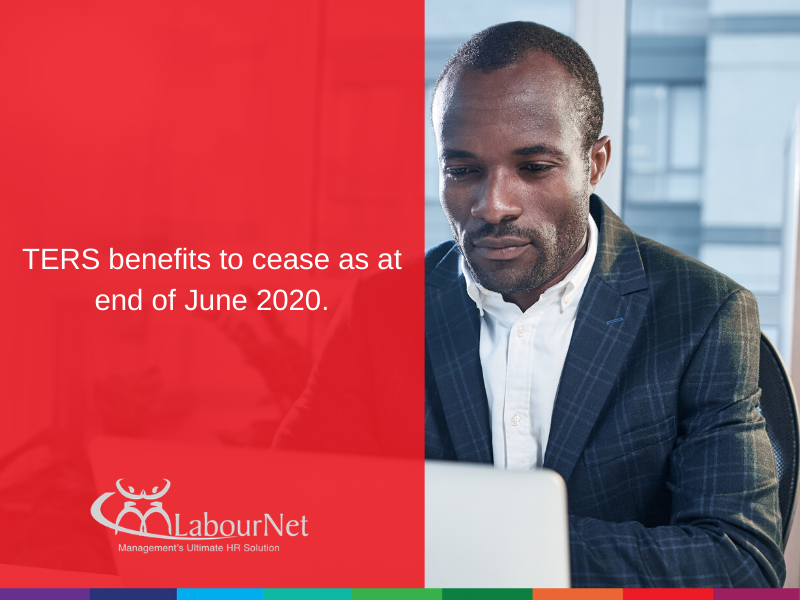 TERS benefits to cease as at end of June 2020.