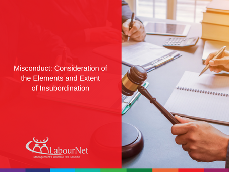 Misconduct: Consideration of the Elements and Extent of Insubordination