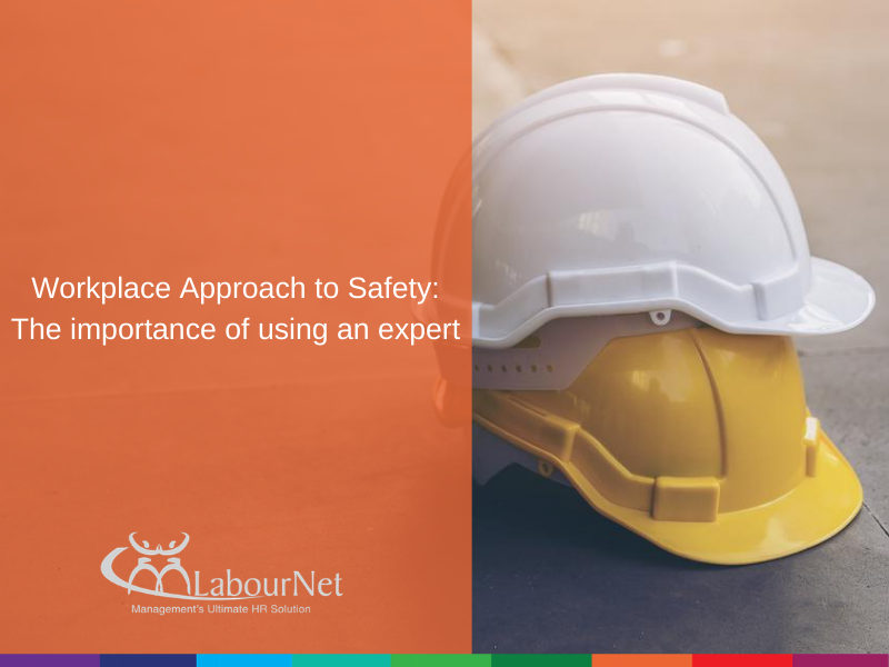 Workplace Approach to Safety: The importance of using an expert