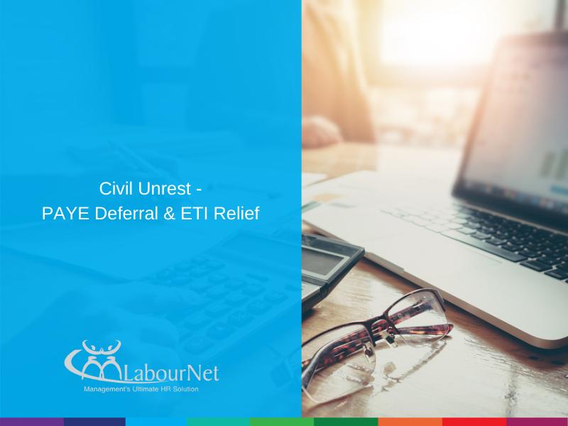Civil Unrest - PAYE Deferral & ETI Relief
