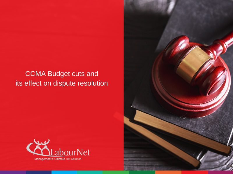 CCMA Budget cuts and its effect on dispute resolution