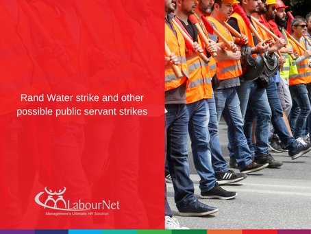 Rand Water strike and other possible public servant strikes.