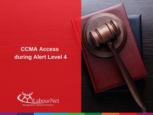 CCMA Access during Alert Level 4