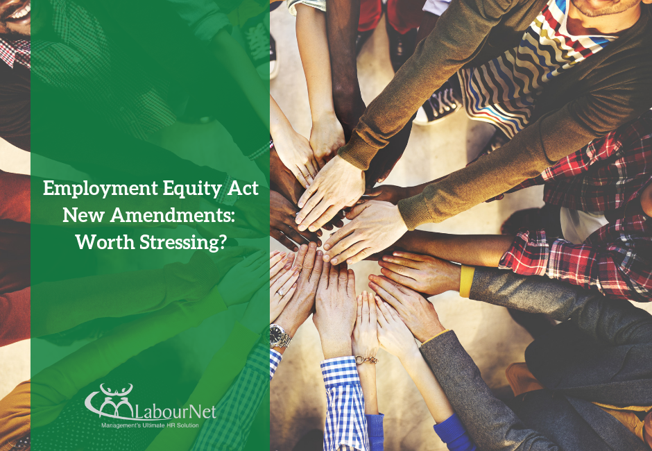 Employment Equity Act New Amendments : Worth Stressing?