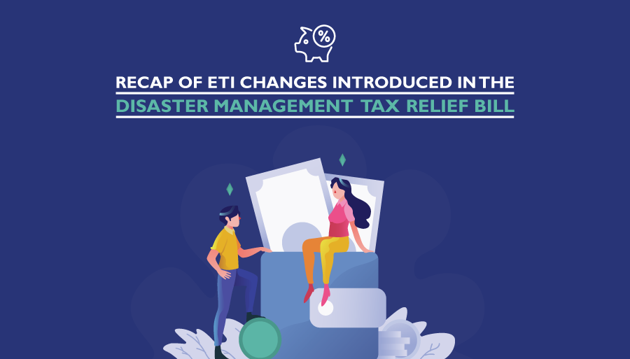 Recap of ETI changes introduced in the Disaster Management tax relief Bill
