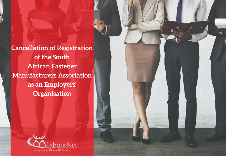 Cancellation of Registration of the South African Fastener Manufacturers Association as an Employers