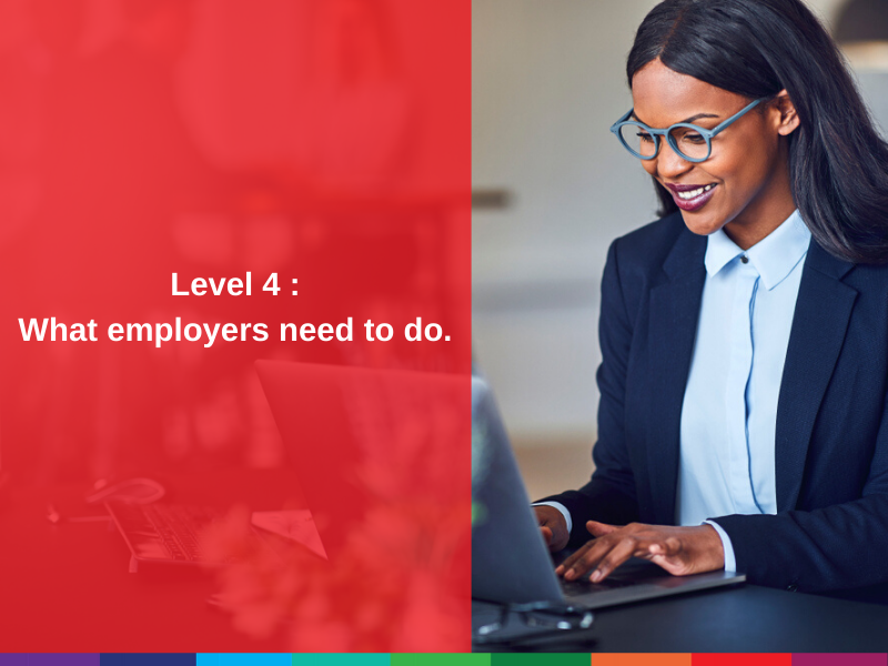 Level 4 – What employers need to do!