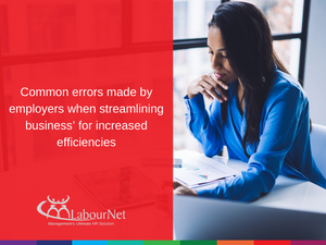 Errors made when streamlining business for increased efficiencies