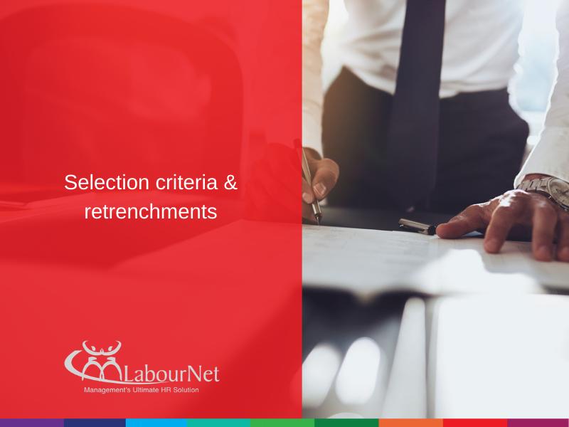 Selection criteria & retrenchments