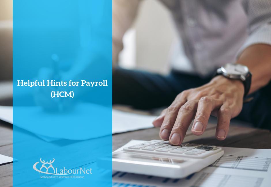 Helpful Hints for Payroll (HCM)