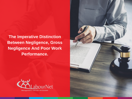The Imperative Distinction Between Negligence, Gross Negligence And Poor Work Performance.