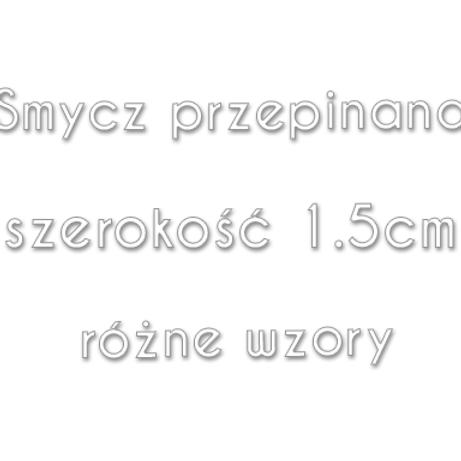 Smycz przepinana 1.5cm (RÓŻNE WZORY)