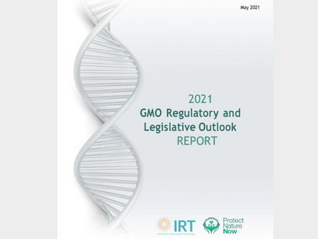 2021 GMO REGULATORY AND LEGISLATIVE OUTLOOK REPORT