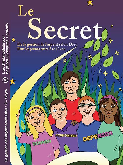 Le Secret ... de la gestion de l'argent pour les jeunes entre 8 et 12 ans