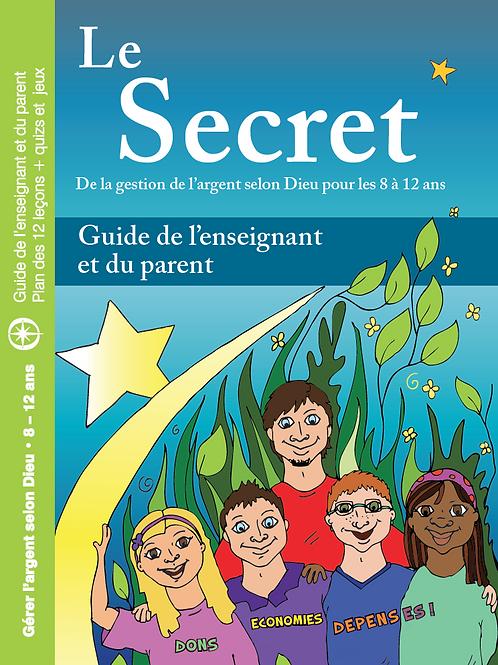 Le Secret ... de la gestion de l'argent pour les jeunes entre 8 et 12 an