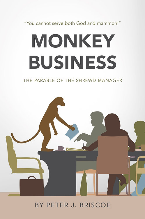Monkey Business - The Parable of the Shrewd Steward