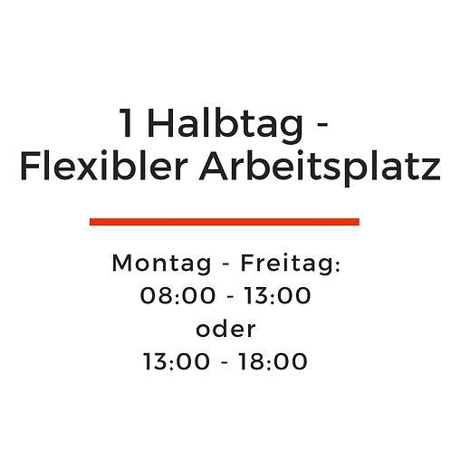 1 Halbtag flexibler Arbeitsplatz