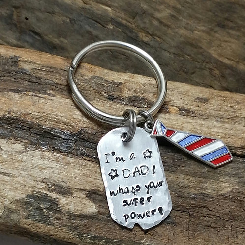 """I'm a dad, whats your super power""? Key ring"