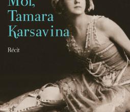 Moi, Tamara Karsavina, de Lyane Guillaume