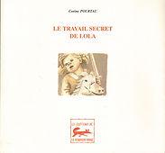 Corine Pourtau, auteur, site officiel, Le Travail secret de Lola, jeunesse