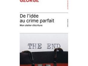 De l'idée au crime parfait - Mon atelier d'écriture / Elizabeth George