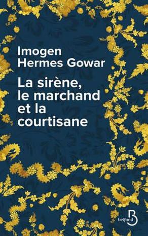 La sirène, le marchand et la courtisane, d'Imogen Hermes Gowar