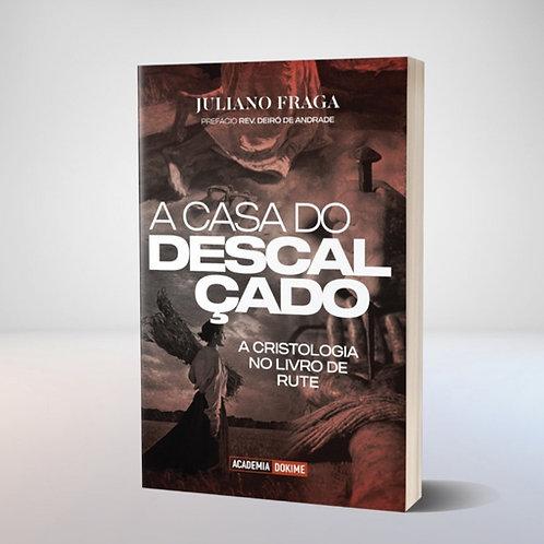 A CASA DO DESCALÇADO