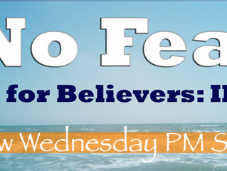 Wednesday Bible series ' NO FEAR'