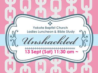 4 Oct (Sat)11:30~  Ladies Luncheon & Bible Study