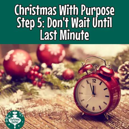 Christmas With Purpose, Step 5