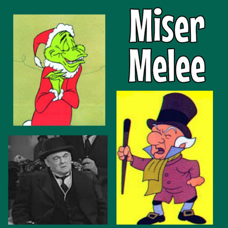 Miser Melee: Grinch vs Scrooge vs Potter