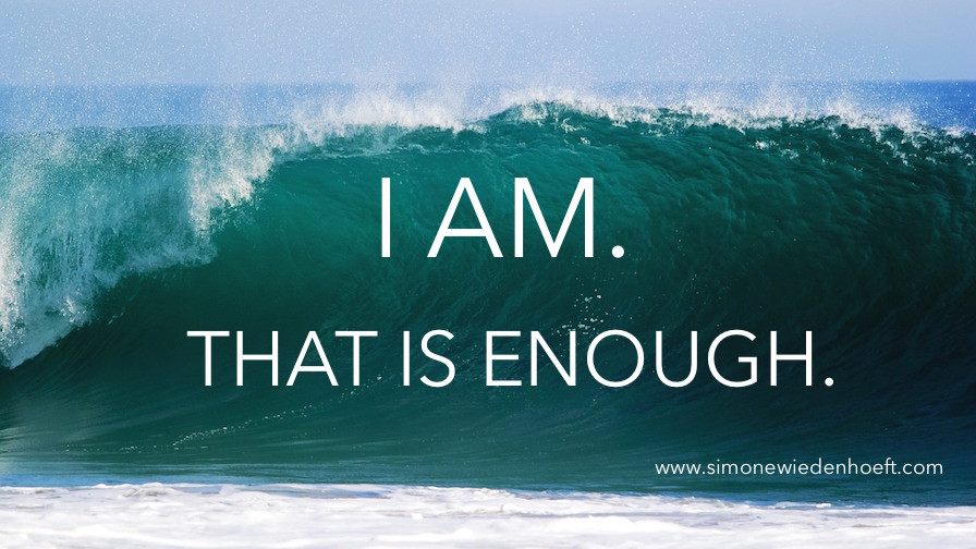 Wave of ocean with the text: I am. That is enough.